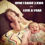 How I Raise Two Happy, Healthy Kids on a $20,000 a Year Salary
