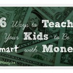 6 Ways to Teach Your Kids About Money