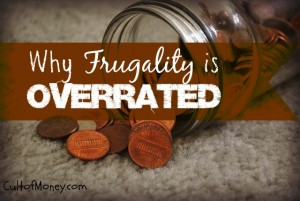 why frugality is overrated