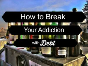break your addiction with debt