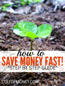 How to Save Money Fast - A Step by Step Guide