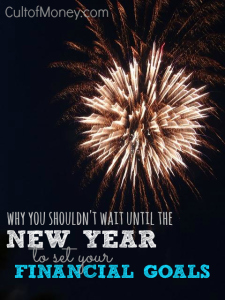 Don't wait until the New Year. Set your financial goals now!