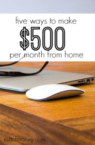 Looking to make some extra money from home? Here are five ways to earn an extra $500 or more per month.