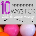 10 Ways for Kids to Make Money