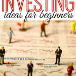 Investing for Beginners: Ideas to Get Started