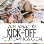 The best way to stay motivated to reach a goal is to first build momentum. Here are five ways to jump start your savings goals and give you that extra push you need.