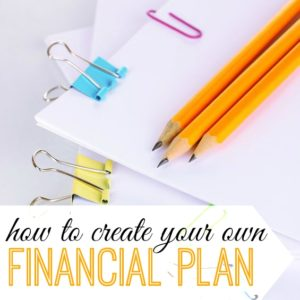 Having clear goals and organized finances will help you stay motivated when times get to tough. Here's how to craft your own financial plan that will keep you organized.