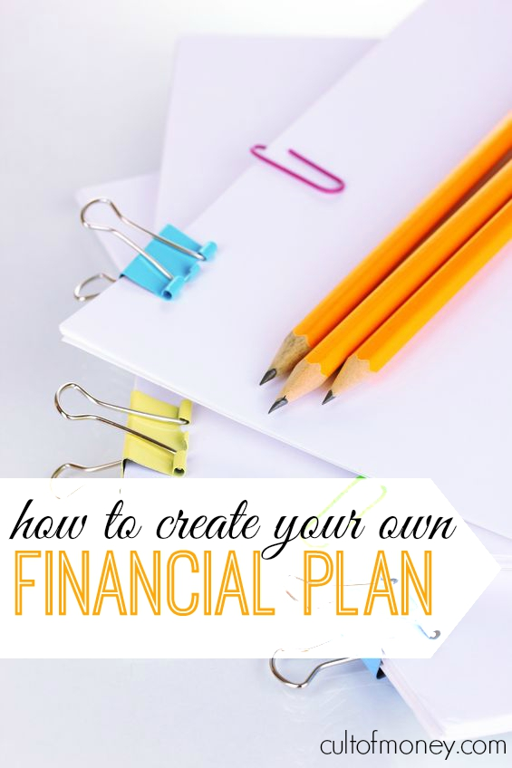 how to craft your own financial plan cult of money