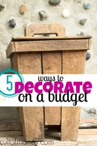 Turning your home from drab to fab doesn't have to cost a fortune. Here are five smart ways to decorate on a budget.