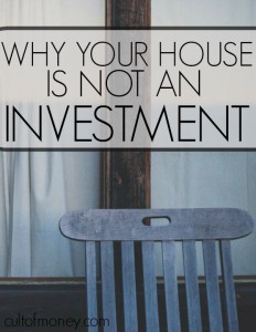Common advice would have you believing that your house is a smart financial investment. This isn't always true. Here's why your house is not an investment.