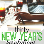 It's impossible to overhaul your life in a year. Here are thirty small New Year's resolutions that are doable and will have a big impact on your money.