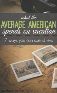 I plan on expanding the vacations in the future which had me wondering what the average American family spends on vacation. You might be surprised!