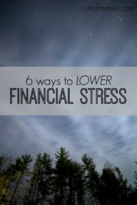 Almost three quarters of America is worried about money. Here are six things you can (and should) do to lower your financial stress.