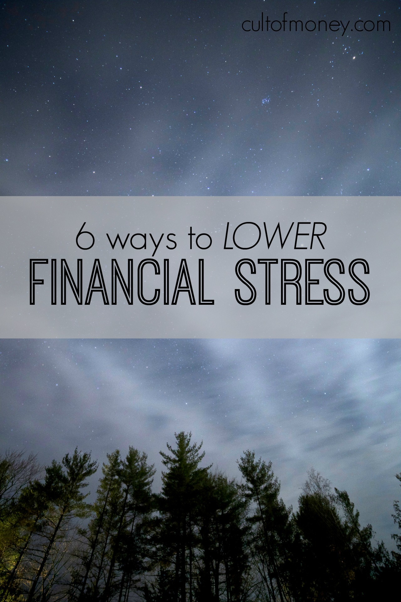 6 Ways To Lower Your Financial Stress Cult Of Money