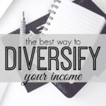 Earning more money isn't as hard as you think. Especially if you're strategic in the way you diversify your income. Here's the best strategy for doing just that.