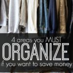 There are many benefits of organization that go beyond having a clean house. In fact, organizing can do SO much for you. It can make your days run smoother, your mind clearer and can save you some serious cash. Here are four of the main areas you should organize if you want to save money.