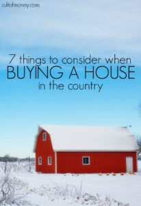 If you're buying a house in the country there are many things you need to be aware of. These seven items should be taken care of before you buy!