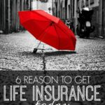 If you've been putting it off you need to stop! Here are six reasons you should get life insurance today! (Plus how to get a free quote from top companies.)