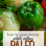 How to Save Money While Eating Paleo