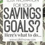 Keeping motivation for your savings goals can be TOUGH! Especially, if they're long term goals. Here's what to do when you start to lose steam.