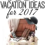Just because the average family spends $1,200 per person per vacation doesn't mean you have to! Here cheap vacation ideas for 2017 and beyond.